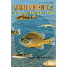 Freshwater Fishes of Texas: A Field Guide
