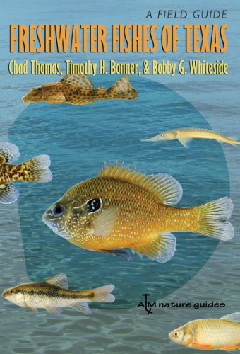 Freshwater Fishes of Texas: A Field Guide (River Books, Sponsored by The Meadows Center for Water and the Environment, Texas State University) (Aquatic Center)
