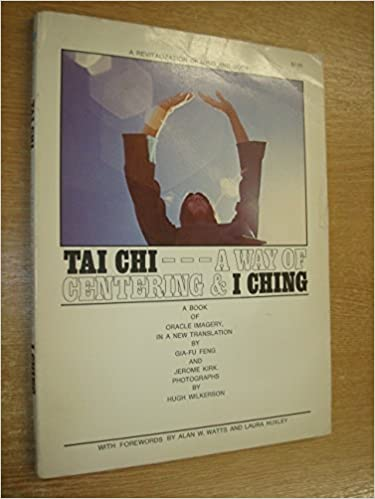 T'ai Chi, A Way of Centering: I Ching, Oracle Imagery by Gia-Fu Feng (1970-10-03)