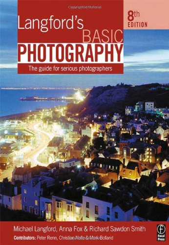 Langford's Basic Photography, Eighth Edition: The guide for serious photographers