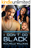 I Don't Do Black: A Marriage And Pregnancy African American Romance