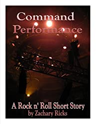 Command Performance: A Rock and Roll Short Story