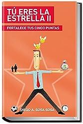 Tú Eres la Estrella II: Fortalece tus 5 Puntas (Spanish Edition)
