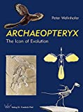 Front cover for the book ARCHAEOPTERYX: The Icon of Evolution by Peter Wellnhofer