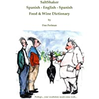 SaltShaker Spanish - English - Spanish Food & Wine Dictionary (Bilingual) (English and