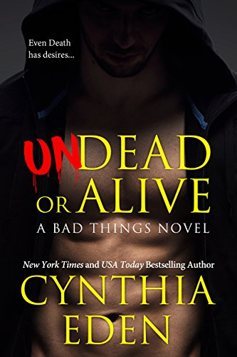 Undead Or Alive (Bad Things Book 3) ()