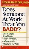 Does Someone at Work Treat You Badly?, Leonard Felder, 0425137112