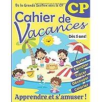 Cahier de Vacances CP: Apprendre à écrire, tracer, découper, compter, colorier - Transition Grande Section vers le CP…