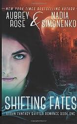 Shifting Fates (Urban Fantasy Shifter Romance Book One)