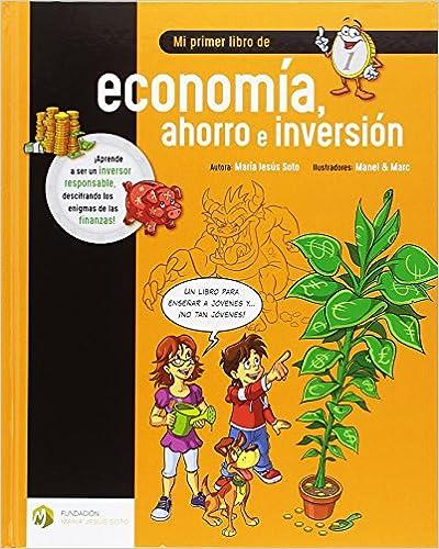 Mi Primer Libro De Economía, Ahorro E Inversión por Mª Jesús Soto Barragán