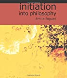Initiation into Philosophy, Émile Faguet, 1426435177