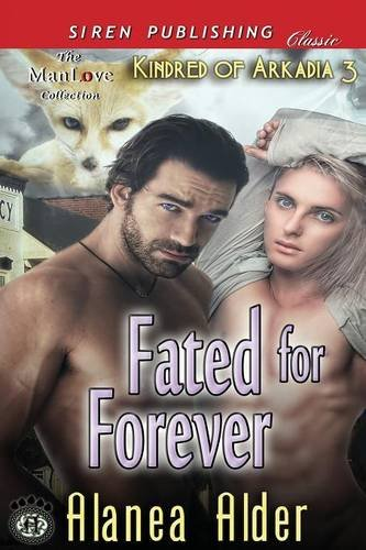 Download Fated for Forever [Kindred of Arkadia 3] (Siren Publishing Classic Manlove) ebook