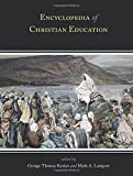 img - for Encyclopedia of Christian Education book / textbook / text book