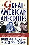Great American Anecdotes, John Whitcomb and Claire Whitcomb, 0688094732