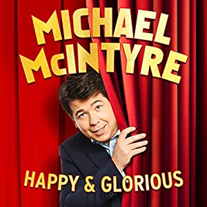 Michael McIntyre: Happy and Glorious Performance