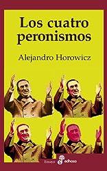 Los cuatro peronismos (Spanish Edition)