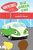 Adventures of the Big Green Van, Sharon R. Holub, 1613464460