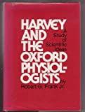Harvey and the Oxford Physiologists, Robert G. Frank, 0520039068