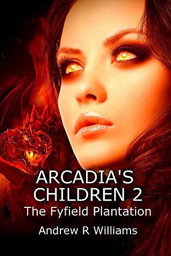 Arcadia's Children: The Fyfield Plantation