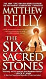 The Six Sacred Stones (Jack West, Jr.) by Matthew Reilly(2008-12)