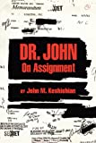 Dr. John on Assignment, John M. Keshishian, 1592998402