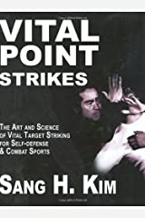 Vital Point Strikes: The Art and Science of Striking Vital Targets for Self-defense and Combat Sports Kindle Edition