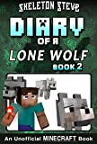 img - for Minecraft Diary of a Lone Wolf (Dog) - Book 2: Unofficial Minecraft Diary Books for Kids, Teens, & Nerds - Adventure Fan Fiction Series (Skeleton Steve ... Diaries Collection - Dakota the Lone Wolf) book / textbook / text book