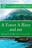 A Forest a River and Me, Patrick Murphy, 1499695039