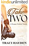 Take Two: A Picture Perfect Novel