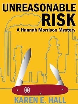 Unreasonable Risk (A Hannah Morrison Mystery) by [Hall, Karen E.]