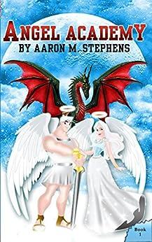 Angel Academy by [Stephens, Aaron M]