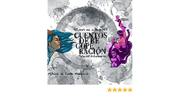 Cuentos de Recuperación by Sonia Echezuría & Kevin MacLeod on Amazon Music - Amazon.com