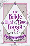 Front cover for the book The Bride That Time Forgot by Paul Magrs