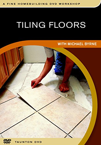 Tiling Floors: with Michael Byrne by Taunton Press