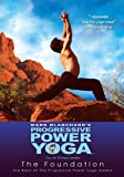 Progressive Power Yoga - The Sedona Experience: The Foundation