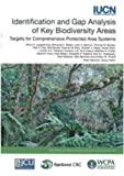 img - for Identification and Gap Analysis of Key Biodiversity Areas: Targets for Comprehensive Protected Area Systems (Best Practice Protected Area Guidelines) book / textbook / text book