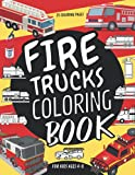 Fire Trucks Coloring Book For Kids Ages 4-8: Fire