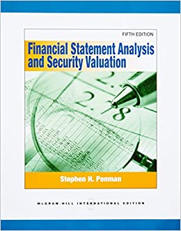 financial statement analysis and security valuation penman 4edition Editions for financial statement analysis and security valuation: 0073127132 (hardcover published in 2006), 0071326405 (paperback published in 2012), 007.