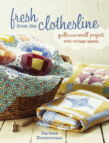 Clothesline Quilts (Fresh From the Clothesline: Quilts and Small Projects With Vintage Appeal)