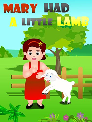 Mary Had a Little Lamb - Nursery A Rhyme Mary Little Lamb Had