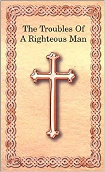 The Troubles of a Righteous Man by [Willis, Carl]