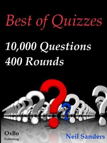 Best of Quizzes 10,000 Q&A 400 Rounds (Best Pub Quiz Rounds)