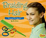 Braiding Hair: Beyond the Basics (Crafts)