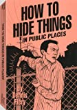 How to Hide Things in Public Places, Dennis Fiery, 1559501480