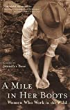 img - for A Mile in Her Boots: Women Who Work in the Wild book / textbook / text book