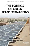 img - for The Politics of Green Transformations (Pathways to Sustainability) book / textbook / text book