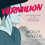 Vermilion: The Adventures of Lou Merriwether, Psychopomp | Molly Tanzer