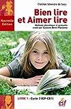 Bien lire, aimer lire - Méthode phonétique et gestuelle créée par Suzanne Borel-Maisonny : Tome 1, Cycle 2 (CP-CE1)