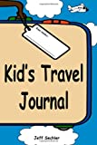 Kid's Travel Journal, Jeff Sechler, 1490366911