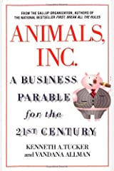 Animals, Inc.: A Business Parable for the 21st Century Hardcover